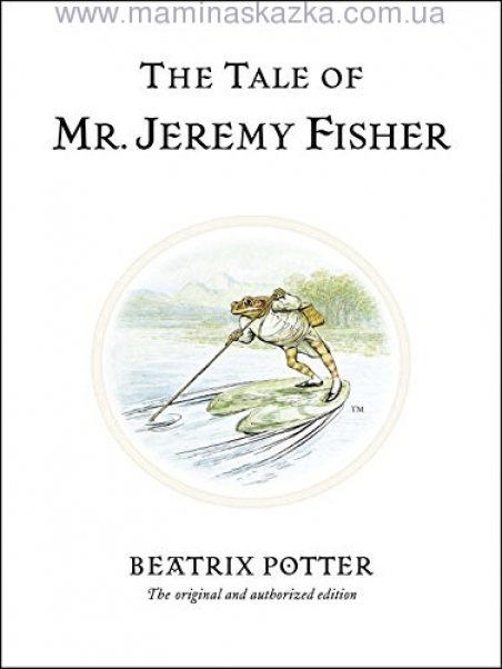 The Tale of Mr. Jeremy Fisher (Peter Rabbit)