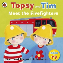 Topsy and Tim Meet the Firefighters (Topsy & Tim)