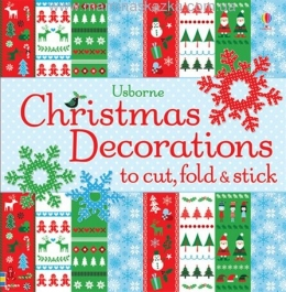 Christmas Decorations to Cut, Fold & Stick (Decorations to Make)
