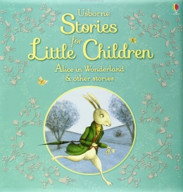 Stories for Little Children Alice in Wonderland and Other Stories