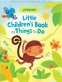 Little Children's Book of Things to Do (Usborne Activity Books)